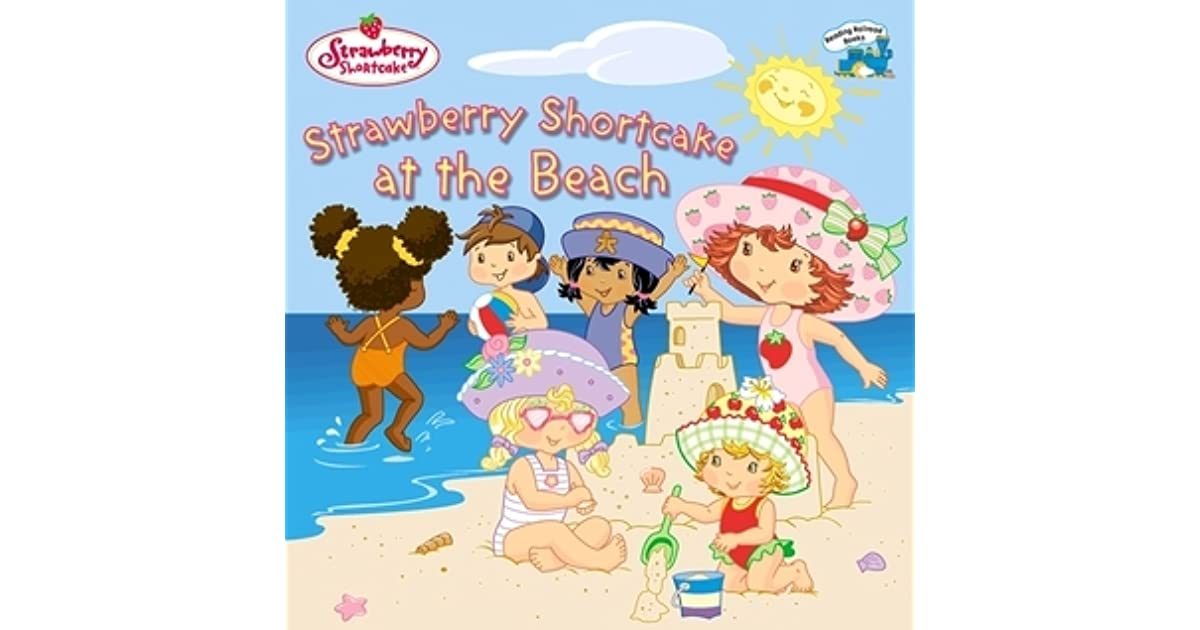 Strawberry Shortcake At The Beach By Megan E Bryant