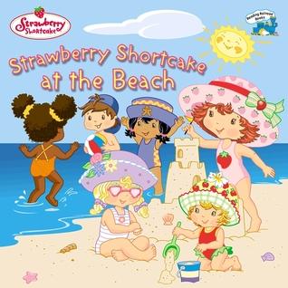 Strawberry Shortcake At The Beach By Megan E Bryant