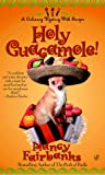 Holy Guacamole! (A  Carolyn Blue Culinary Mystery, #6)