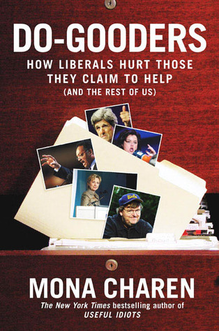 Do-Gooders: How Liberals Hurt Those They Claim to Help (and the Rest ofUs) by Terry Sullivan