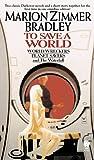To Save a World (Darkover Omnibus, #7)