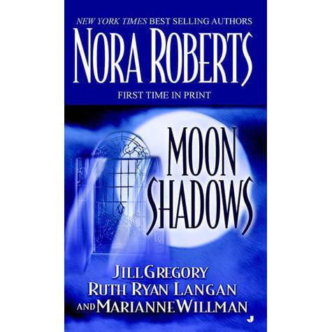 moon shadows gregory jill roberts nora willman marianne ryan langan ruth