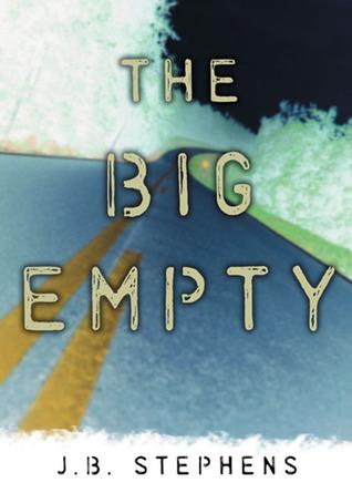 The Big Empty (The Big Empty, #1)