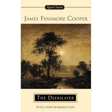 a critique about romanticism in the deerslayer by james fenimore cooper On the heels of yesterday's new year's resolution to read more and write better channeled through a reading list of 9 essential books on reading and writing comes fenimore cooper's literary offences — an epic, exquisite rant by mark twain, listing eighteen rules of fiction violated in popular writer james fenimore cooper's final tale, the deerslayer.