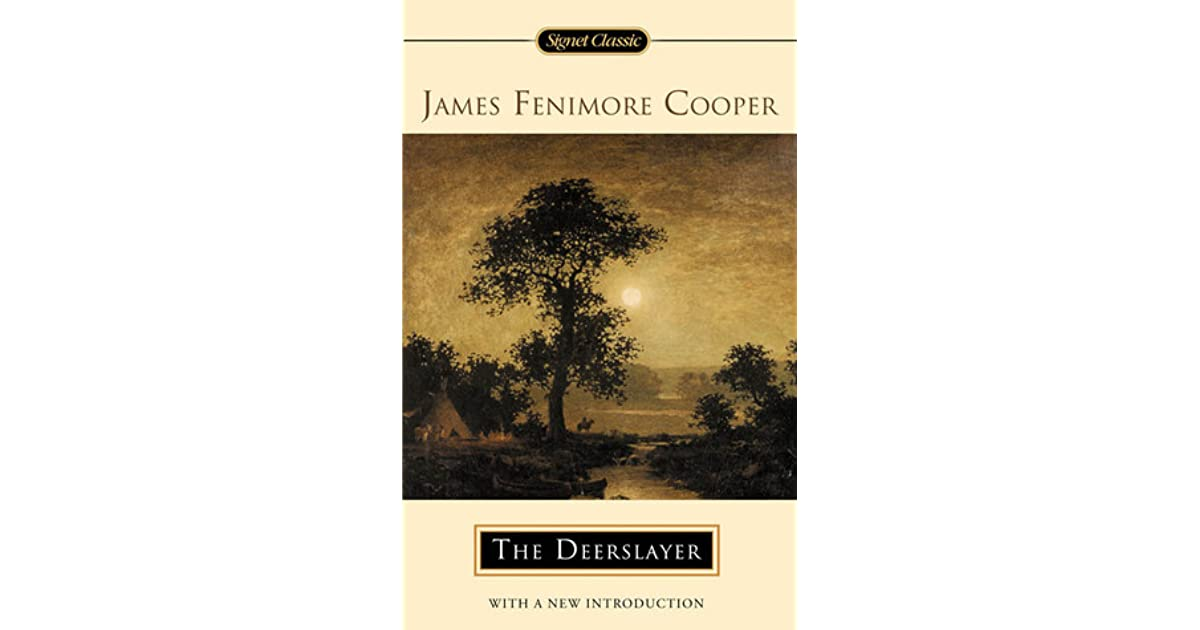 an examination of the book the deerslayer by james fenimore cooper Cooper, james fenimore five first editions bal states that examination suggests that the folio was correctly set cooper, james fenimore the deerslayer.