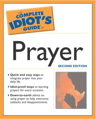 Book cover The Complete Idiot's Guide to prayer
