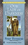 Our Lady Of Darkness by Peter Tremayne