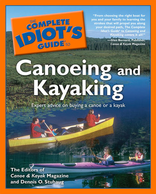 The Complete idiots guide to canoeing