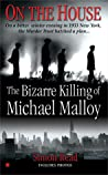 On the House: The Bizarre Killing of Michael Malloy