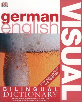German English Bilingual Visual Dictionary - Dorling Kindersley