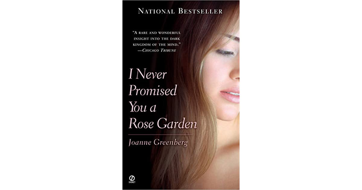 I Never Promised You A Rose Garden By Hannah Green