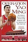 Operation Yao Ming by Brook Larmer