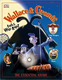 Wallace & Gromit Curse of the Were-Rabbit: The Essential Guide