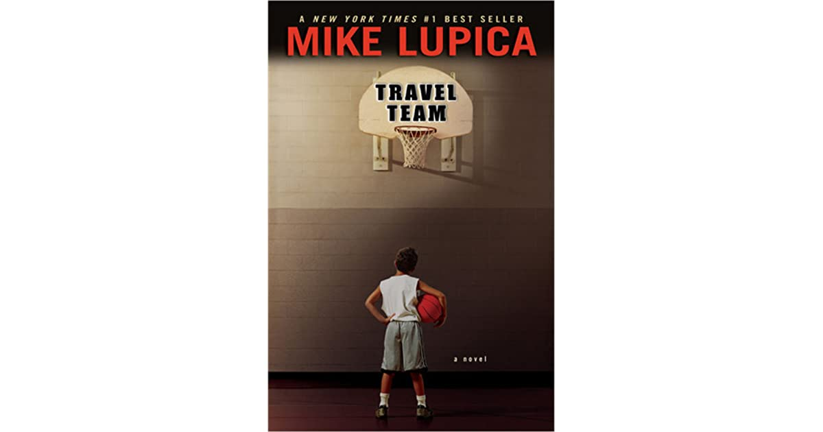 travel team by mike lupica Book travel team (mike lupica) in pdf ready for read and download series : book 1 of travel team twelve-year-old danny walker may be the smallest kid on the.