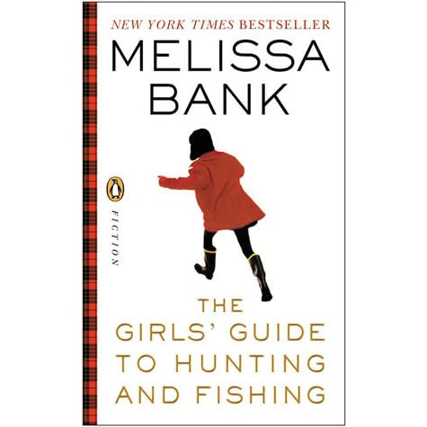 the girls 39 guide to hunting and fishing by melissa bank