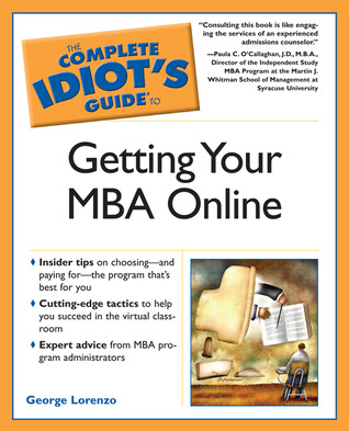 The Complete Idiot's Guide to Getting Your MBA Online