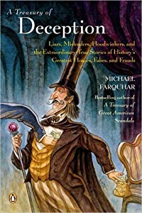 A Treasury of Deception: Liars, Misleaders, Hoodwinkers, and the Extraordinary True Stories of History's Greatest Hoaxes, Fakes, and Frauds