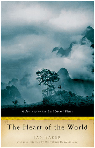 The Heart of the World: A Journey to the Last Secret Place