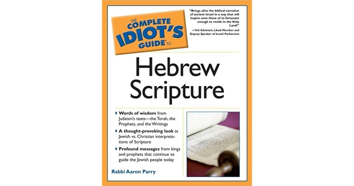The Complete Idiot's Guide to Hebrew Scripture by Aaron Parry