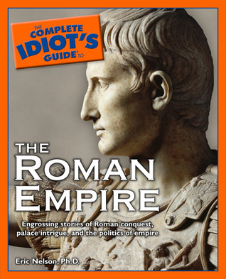 Complete Idiot's Guide to the Roman empire