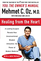Healing from the Heart: A Leading Surgeon Combines Eastern and Western Traditions to Create the Medicine of the Future