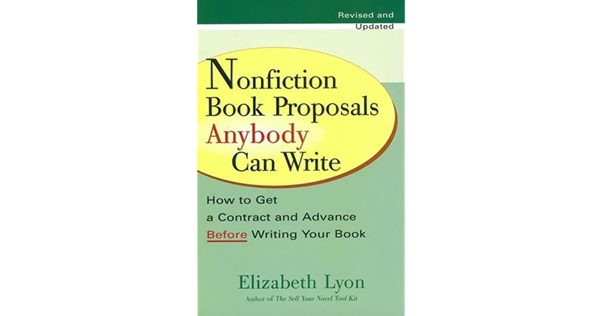 Nonfiction Book Proposals Anybody Can Write How To Get A Contract