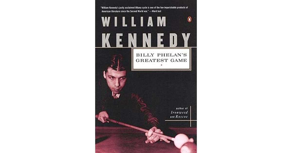 Billy Phelan S Greatest Game By William Kennedy
