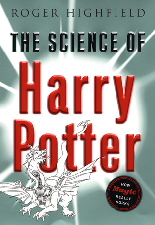 How Magic Really Works The Science of Harry Potter