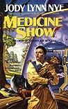 Medicine Show (Taylor's Ark, 2)
