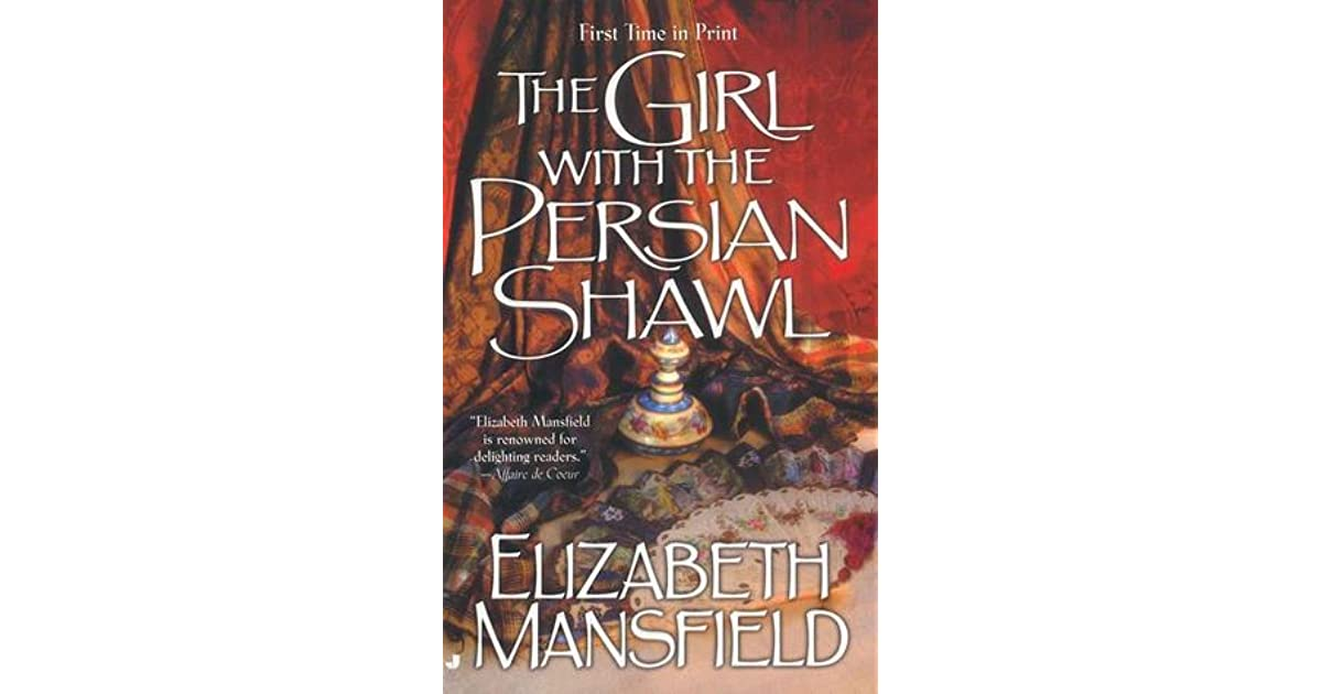 The Girl with the Persian Shawl by Elizabeth Mansfield