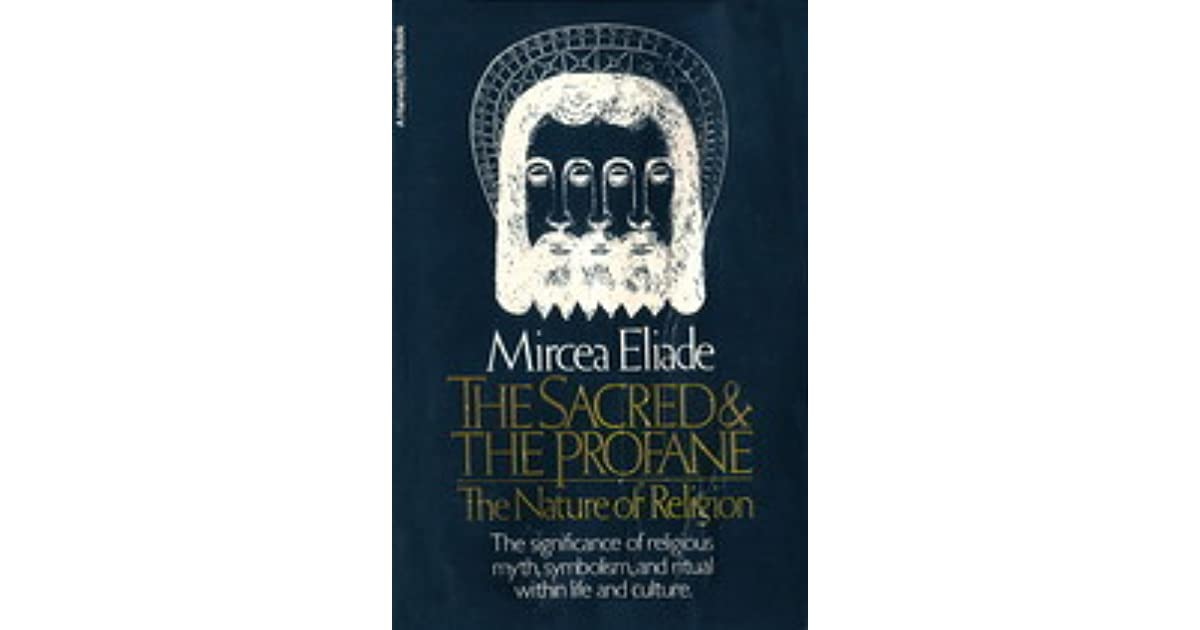 The Sacred And The Profane The Nature Of Religion By Mircea Eliade