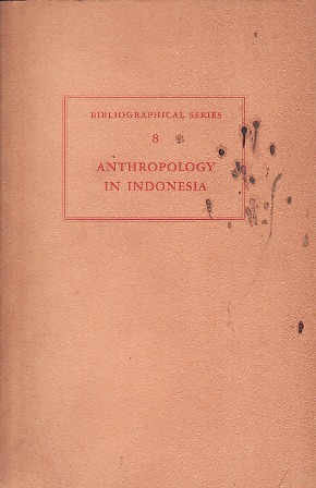 Anthropology in Indonesia: A Bibliographical Review (Bibliographical Series - Instituut voor Taal Land en Volkenkunde, #8)