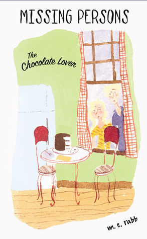 The Chocolate Lover by M.E. Rabb
