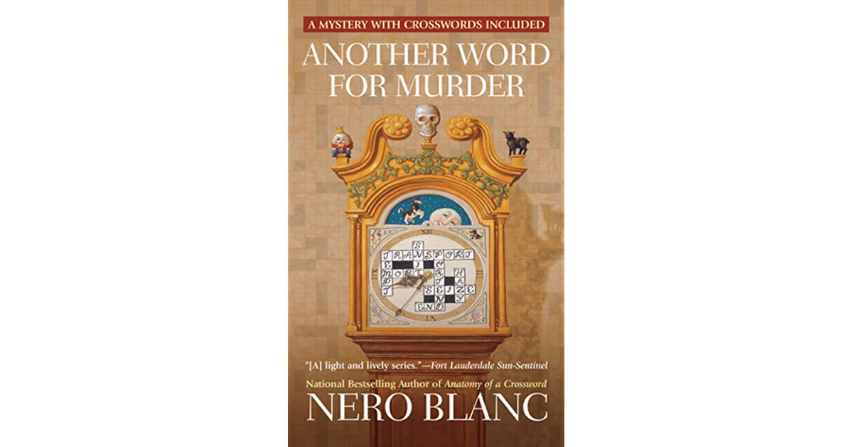 Another Word For Murder (Crossword Mysteries, #10) by Nero Blanc