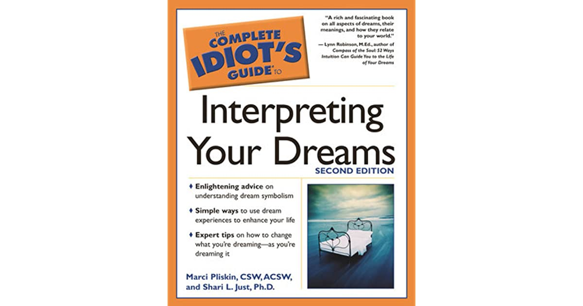 The Complete Idiots Guide To Interpreting Your Dreams By Marci Pliskin