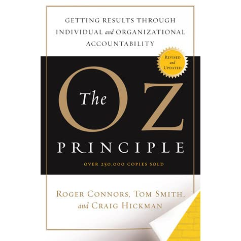 oz principle The oz principle [1] brilliantly uses the analogy of the wizard of oz to discuss a philosophy aimed in propelling individuals and organisations to overcome unfavourable circumstances and achieve desired results this philosophy can be encompassed in one word: accountability the principle builds upon the ethos of personal and organisational.