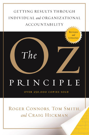 Ebook The Oz Principle Getting Results Through Individual And Organizational Accountability By Roger Connors