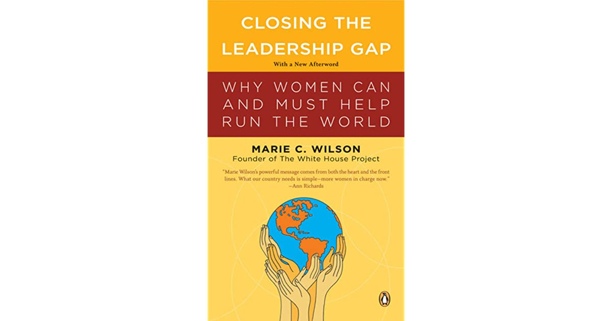 Closing the Leadership Gap: Why Women Can and Must Help Run