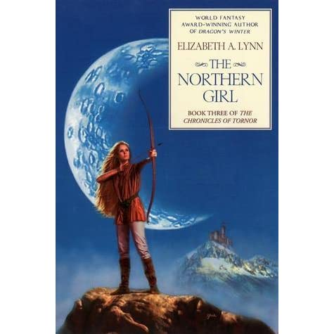 The Northern Girl Chronicles Of Tornor 3 By Elizabeth A Lynn