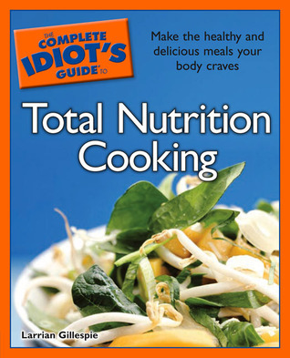 The Complete idiots guide to total nutrition