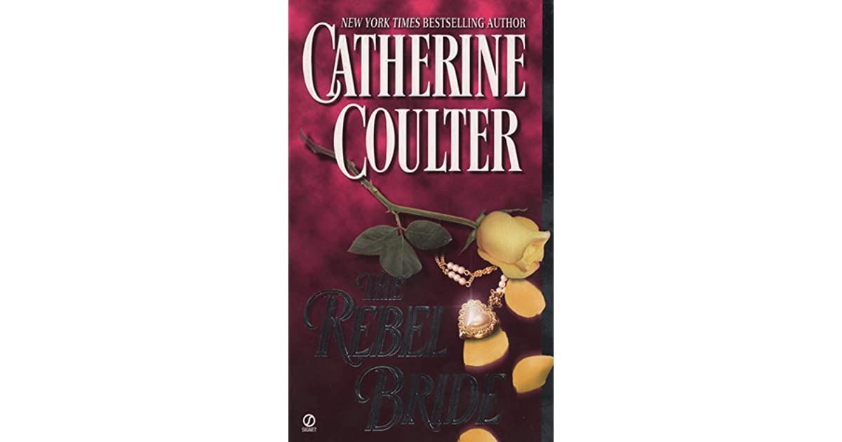 The Rebel Bride (Regency, #2) by Catherine Coulter