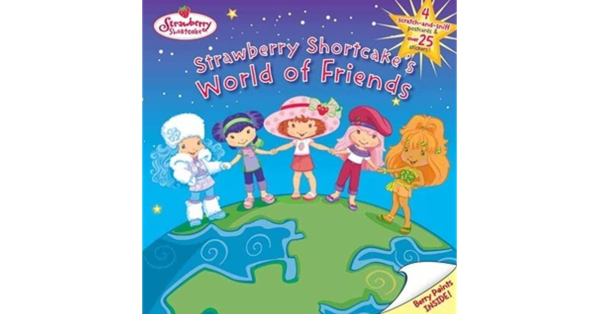 Strawberry Shortcake S World Of Friends With Stickers And 4