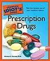 The Complete Idiot's Guide to Prescription Drugs