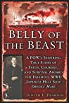 Belly of the Beast: POW's Inspiring True Story Faith Courage Survival Aboard Infamous WWII Japanese