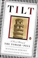 Tilt: A Skewed History of the Tower of Pisa