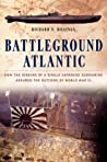 Battleground Atlantic: How the Sinking of a Single Japanese Submarine Assured the Outcome of World War