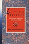 Living Presence: A Sufi Way to Mindfulness & the Essential Self