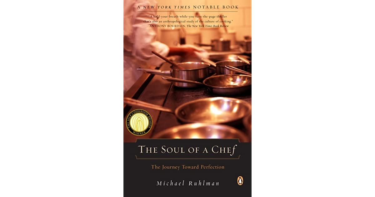 The Soul Of A Chef The Journey Toward Perfection By Michael Ruhlman