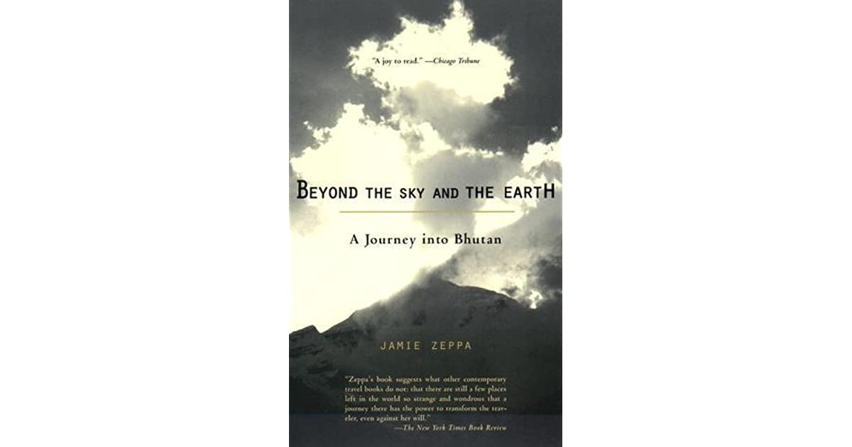 Beyond the sky and the earth a journey into bhutan by jamie zeppa publicscrutiny Images