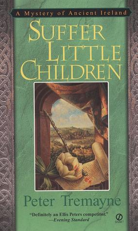 Suffer Little Children Sister Fidelma 3 By Peter Tremayne
